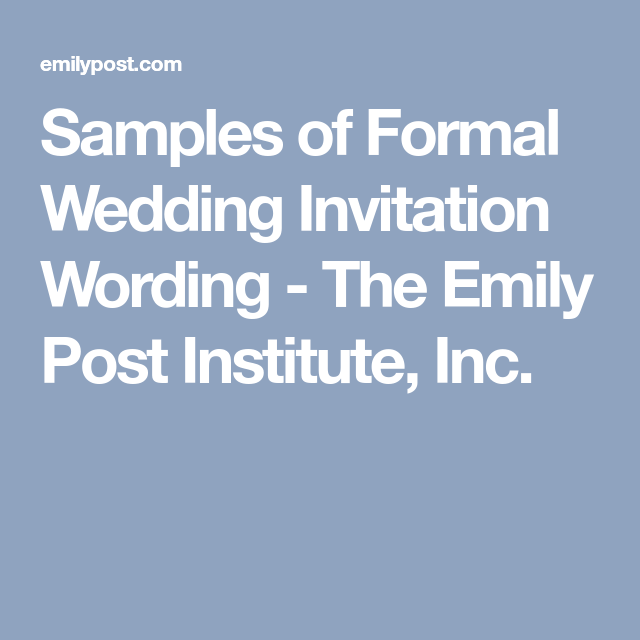 Samples of formal wedding invitation wording the emily post samples of formal wedding invitation wording the emily post institute inc stopboris Gallery