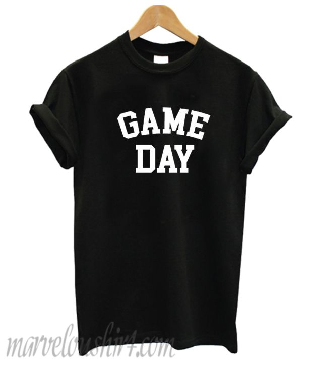 f9764a0ad0a Game Day T Shirt#shirt #hoodie #sweater #sweatshirt #top #topclothes  #tanktop #cotton #clothes #comfortclothes #cheapclothes #fashion  #menfashion ...