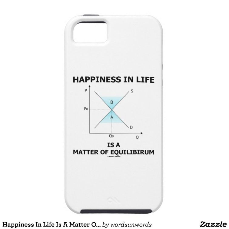 Happiness In Life Is A Matter Of Equilibrium Iphone Case Covers Happy Life Happy
