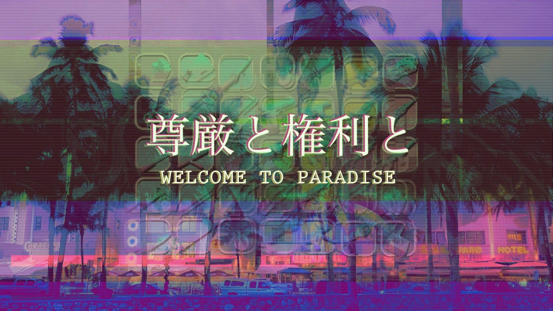 Welcome To Paradise Sign Vaporwave Vapor 1980s 80scity Artwork Pixel Art Glitch Art Vhs Video Tape 1080p In 2020 Vaporwave Wallpaper Anime Wallpaper Vaporwave