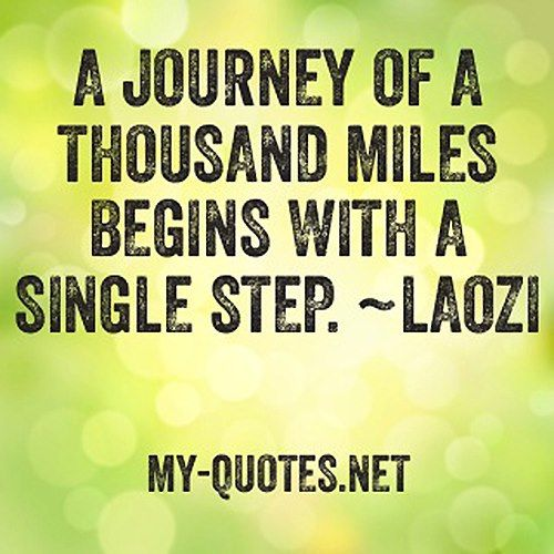 Love Quotes Journey: A Journey Of A Thousand Miles Begins With A Single Step