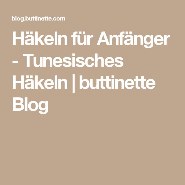 Häkeln für Anfänger - Tunesisches Häkeln | buttinette Blog ...