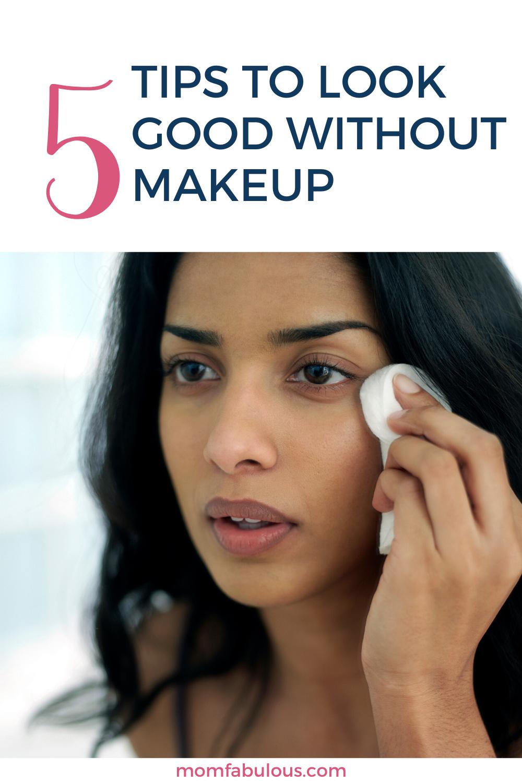 5 Tips To Look Good Without Makeup Without makeup, Face