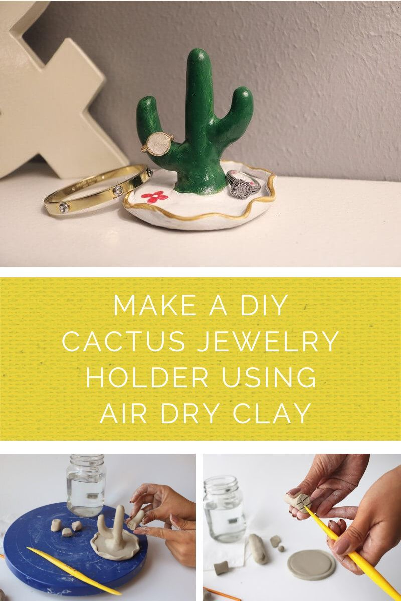 Diy Cactus Jewelry Holder Using Activ Clay Clay Crafts Air Dry Air Dry Clay Projects Clay Crafts