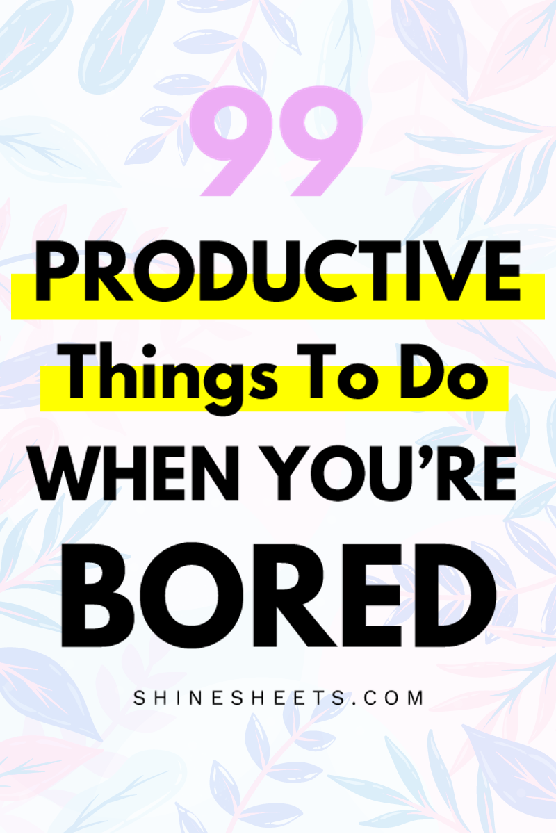 99 Productive Things To Do When Bored in 2020 Productive