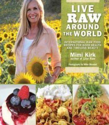 Live raw around the world international raw food recipes for good live raw around the world international raw food recipes for good health and timeless beauty forumfinder Choice Image
