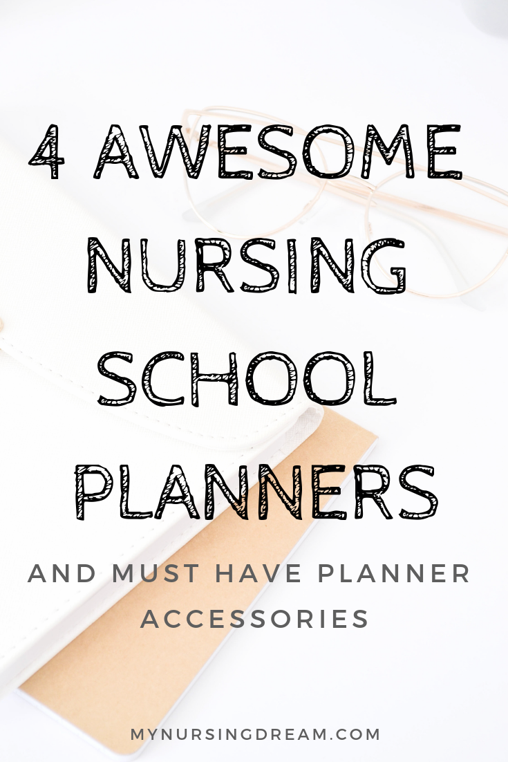 4 Awesome Nursing School Planners and Must-Have Planner Accessories - My Nursing Dream #nursingstudents