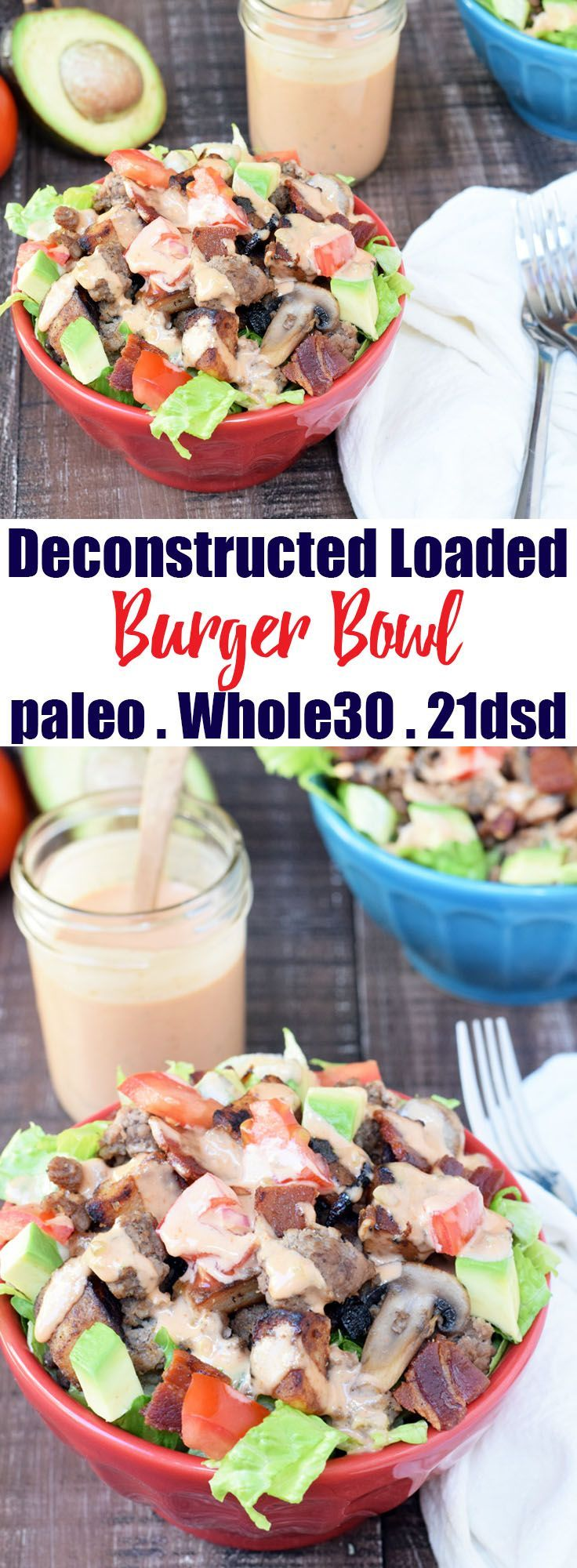 deconstructed loaded burger bowl recipe loaded burgers whole food recipes paleo recipes deconstructed loaded burger bowl