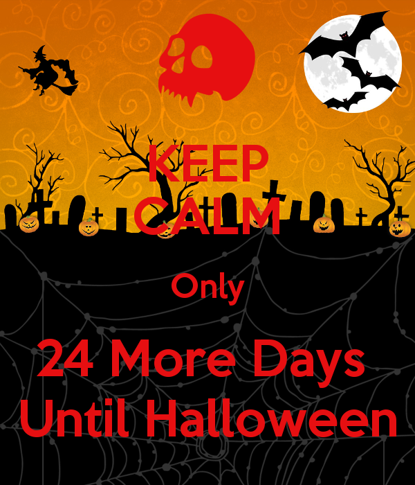 keepcalmonly24moredaysuntilhalloween Days until