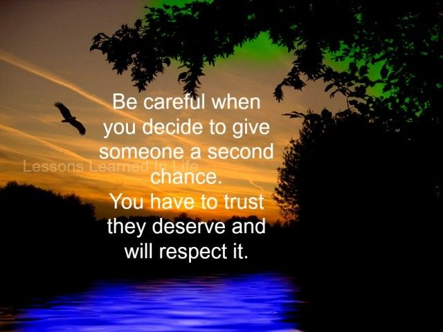 Lessons Learned In Life Be Careful When You Decide To Give Someone