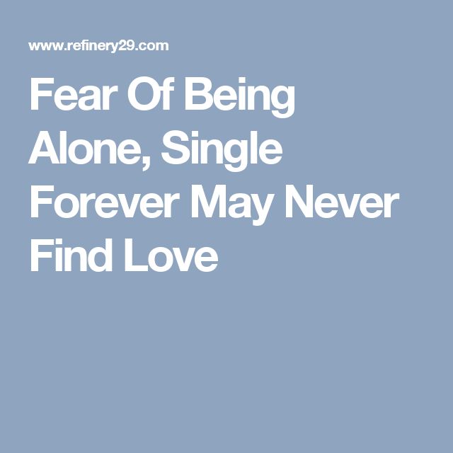 fear of being single forever