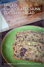 Spiced Chocolate Chunk Zucchini Bread with Pistachios