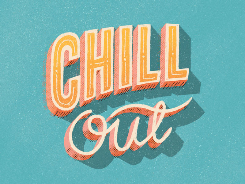 Chill Out by Idle Letters on Dribbble
