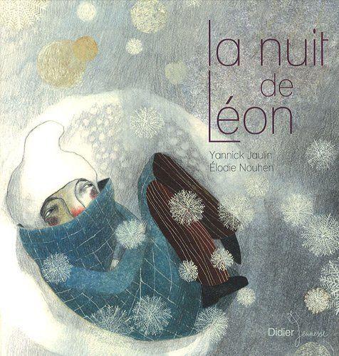 La nuit de Léon | Yannick Jaulin (1958-....). Cote biblio : J NOEL