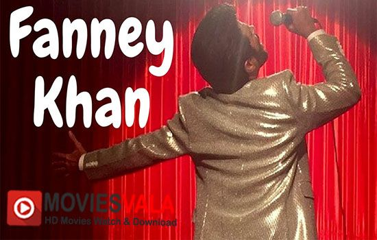 Watch Fanney Khan Full-Movie Streaming