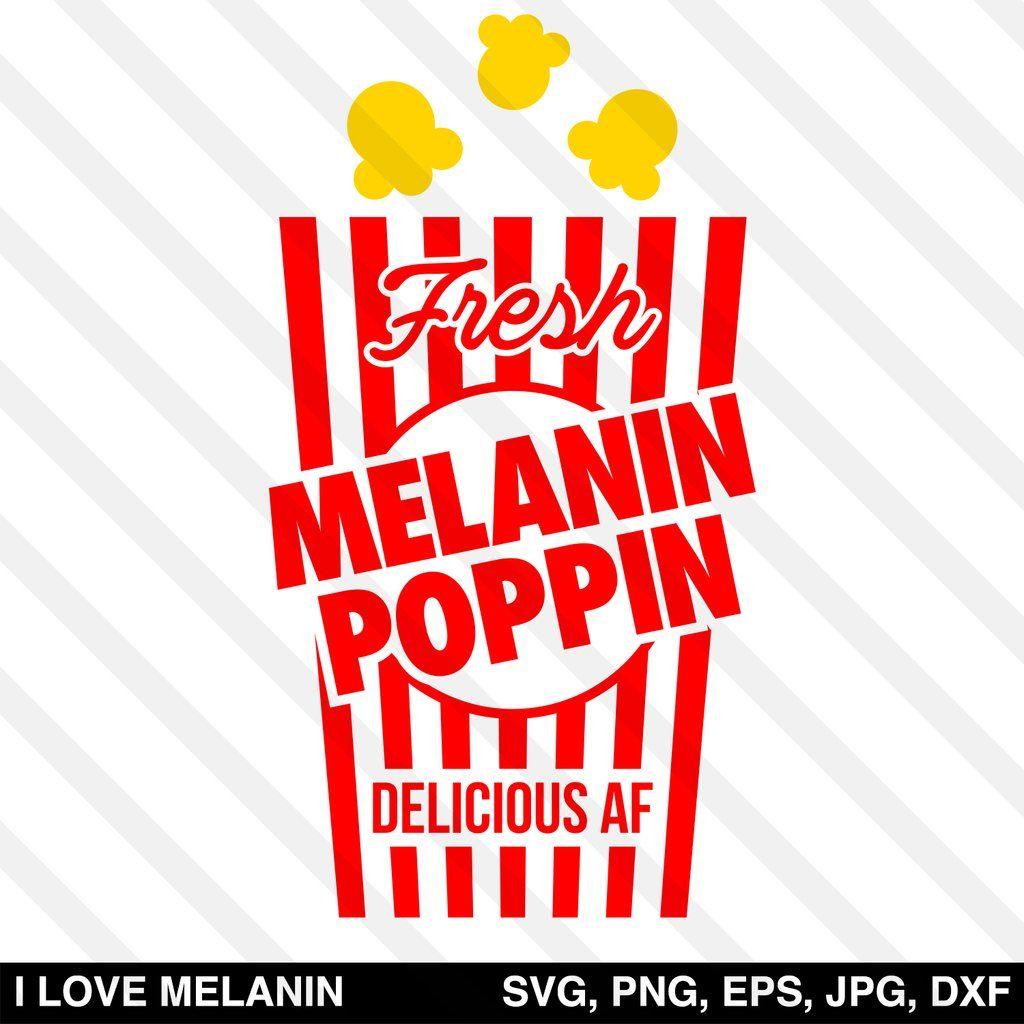 Melanin Poppin Popcorn Svg Melanin Poppin Melanin Svg