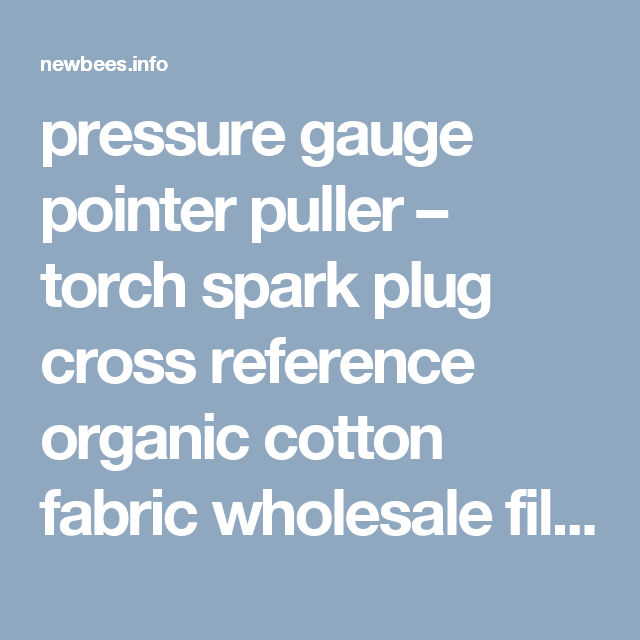 Pressure Gauge Pointer Puller Torch Spark Plug Cross