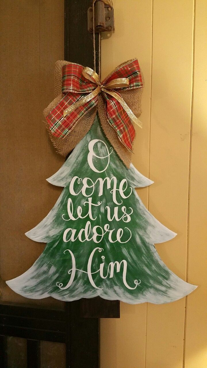 O Come Let Us Adore Him Christmas Tree Door Hanger Hand Made Hand Painted Wooden Christmas Door Hanger Christmas Tree Painting Christmas Door Decorations