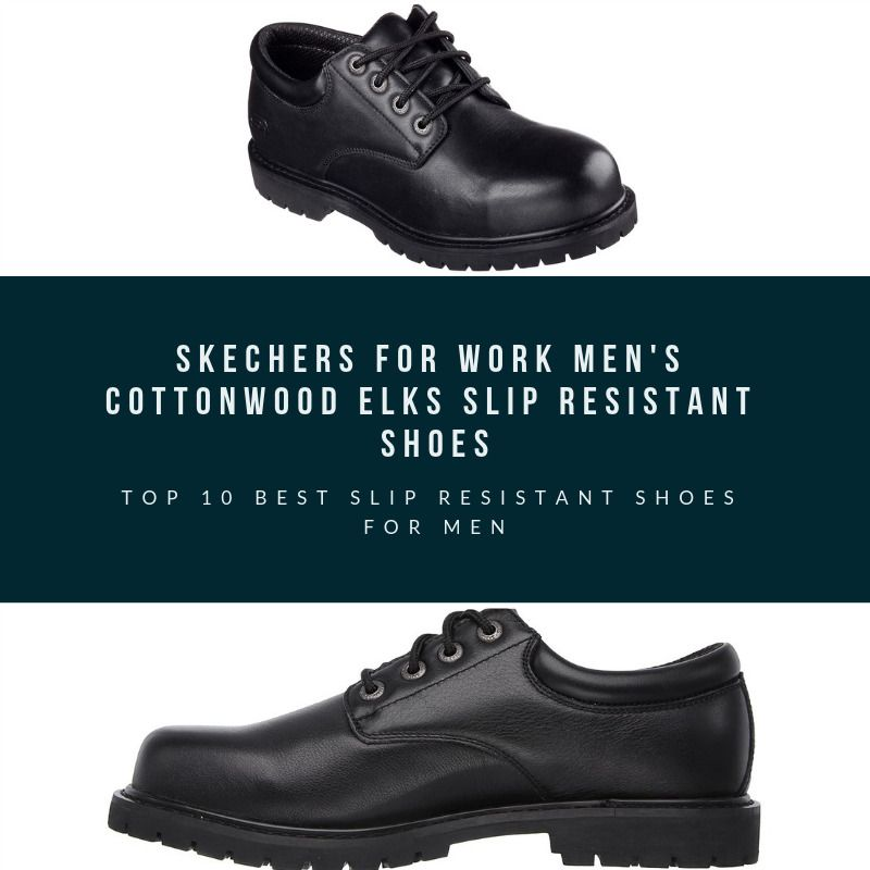 Top 5 Best Slip Resistant Shoes For Men 2019 A Complete Buyer S