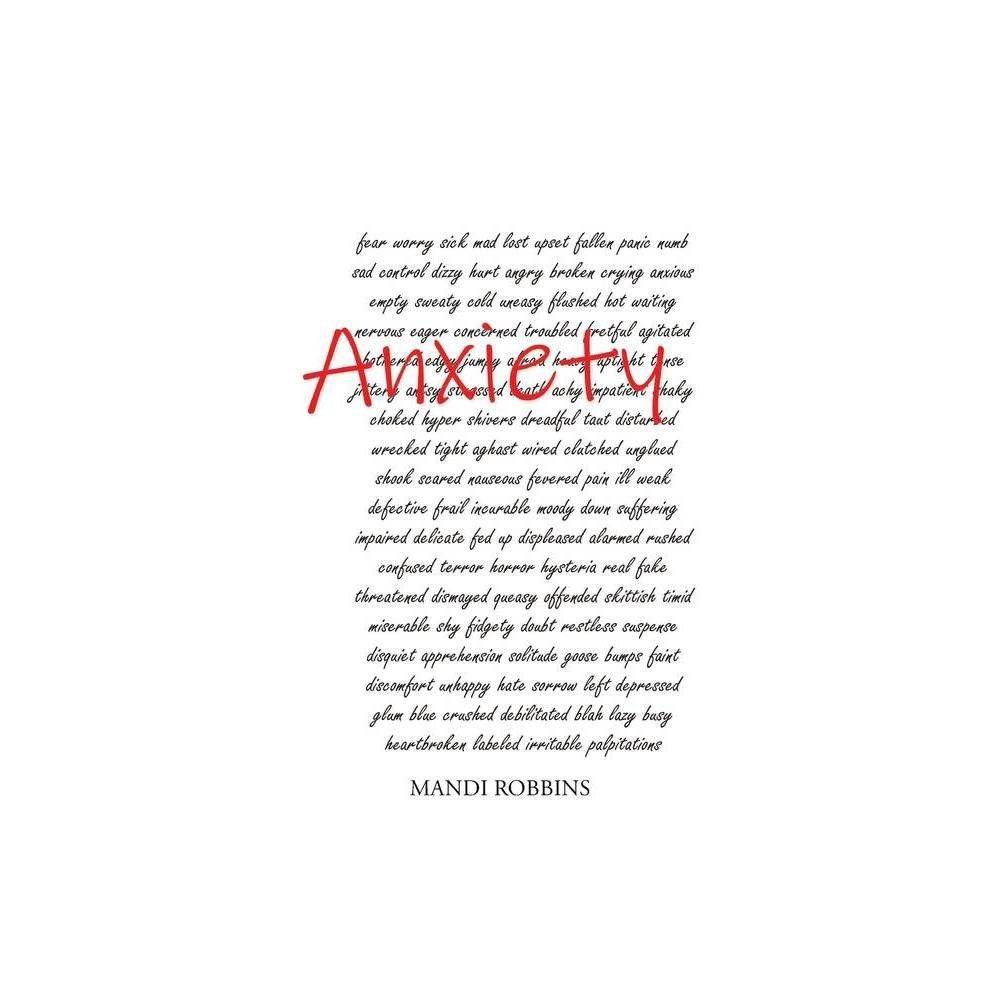 Anxiety - by Mandi Robbins (Paperback)
