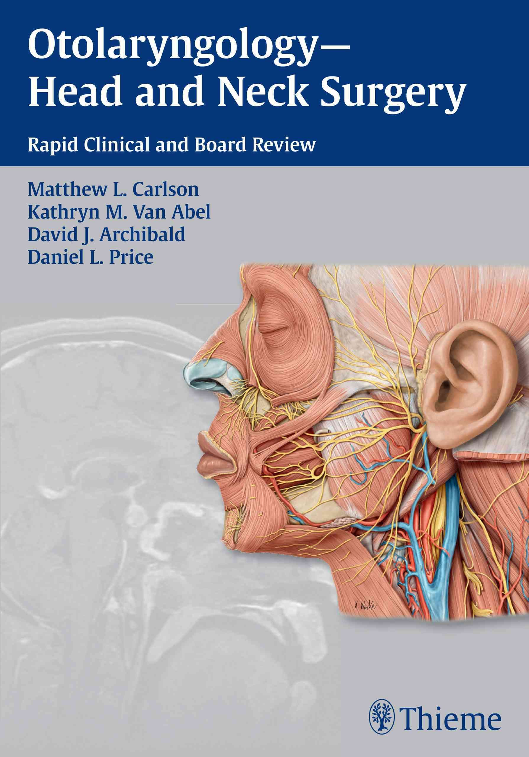 Otolaryngology - Head and Neck Surgery: Rapid Clinical and Board ...