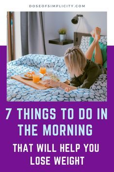Try these 7 things to do in the morning to help you lose weight! #loseweight #morningroutine #health...