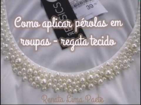 73ae027ab7 Customização de blusas - Regata com pérolas - Como bordar roupas ...
