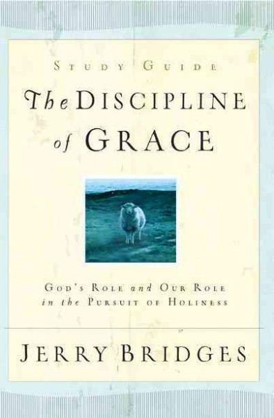 The Discipline Of Grace Discussion Guide In 2021 Discussion Guide Study Guide Book Annotation