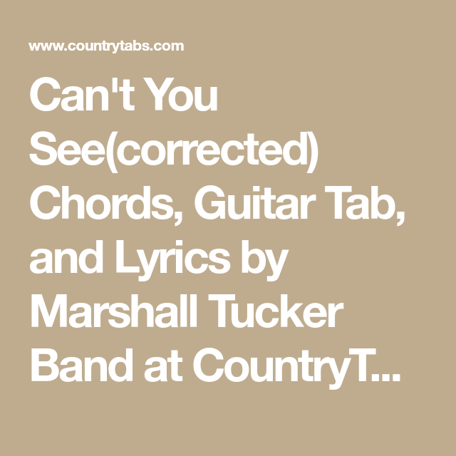 Cant You Seecorrected Chords Guitar Tab And Lyrics By Marshall