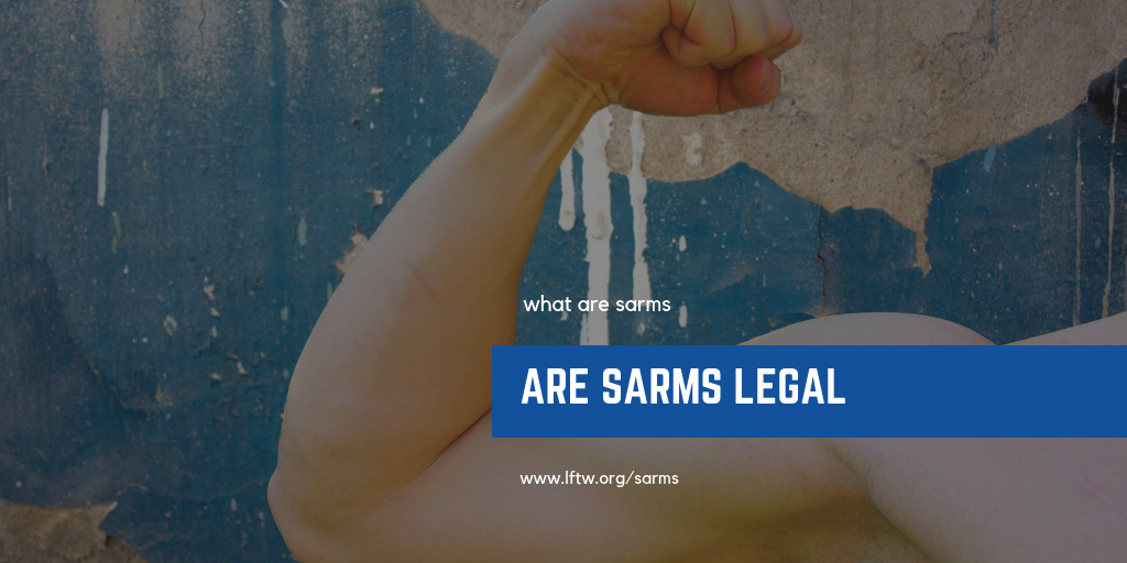 What are SARMs? Do they work? Are they safe? How to purchase