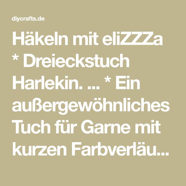 Häkeln Mit Elizzza Dreieckstuch Harlekin Pinni Pinterest