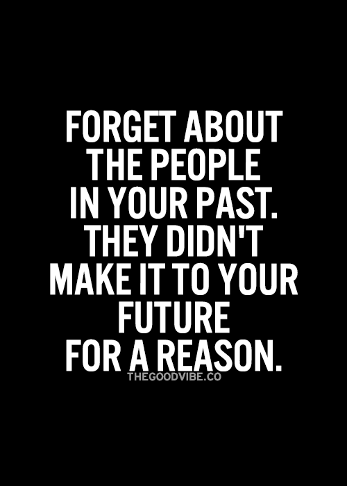 The Good Vibe Inspirational Picture Quotes Past Quotes Inspirational Quotes Pictures Forget The Past Quotes