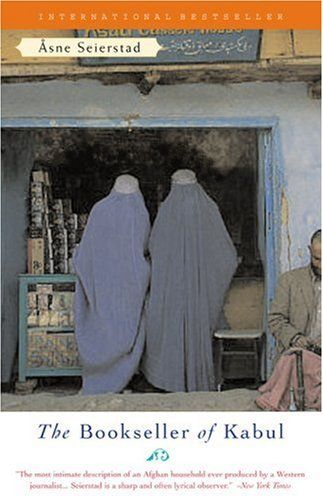 The Book Seller of Kabul, by Asne Seierstad - amazing