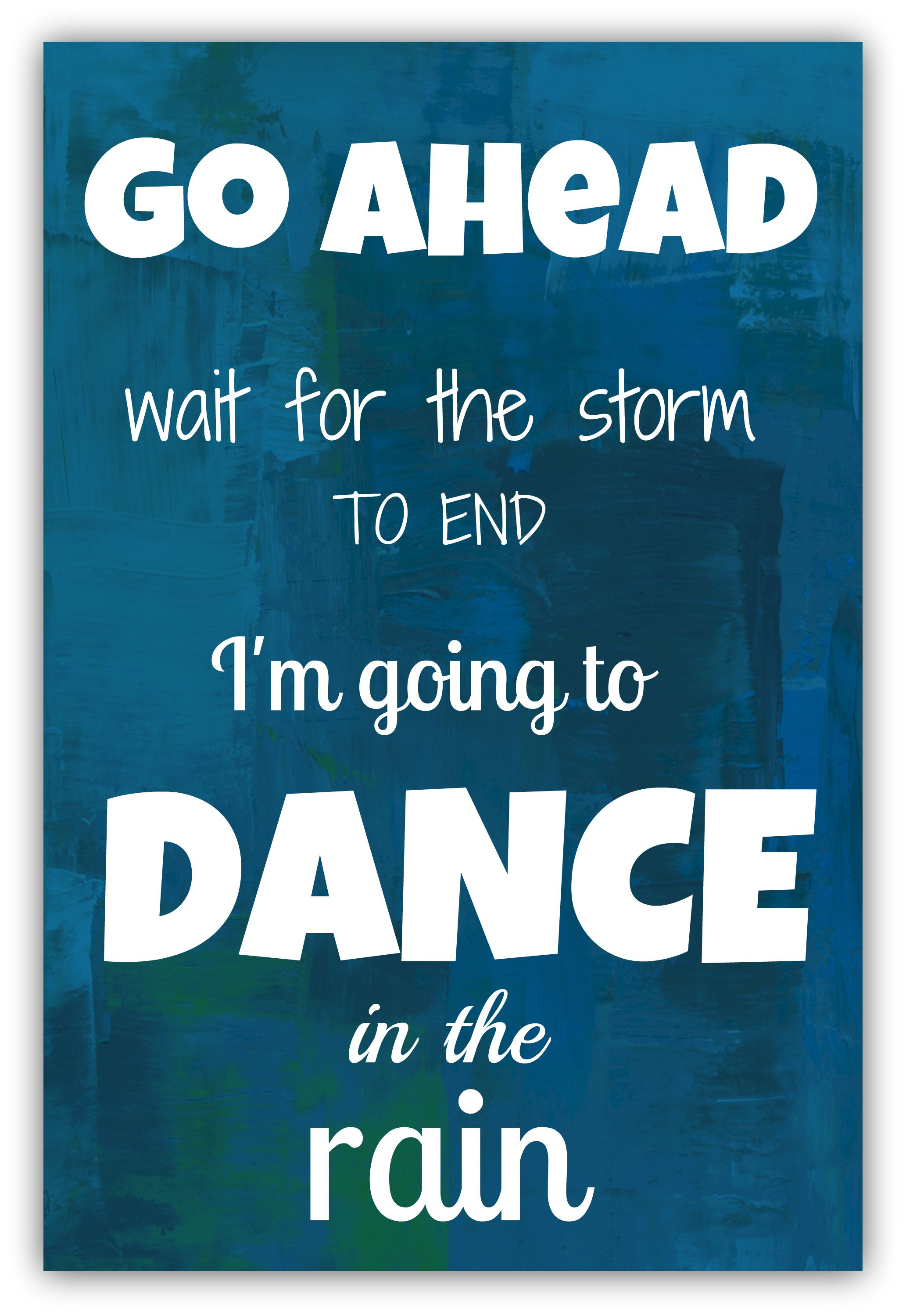Dance In The Rain A Spin Off Of A Quote That Pam Always Says