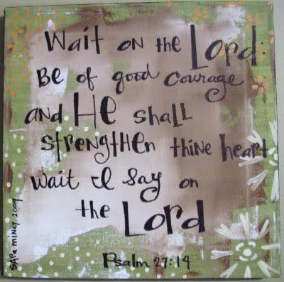 Psalm 27:19   possibly my favorite Bible verse   Sayings