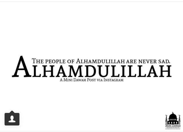 Alhamdulillah for everything   Alhamdulillah for
