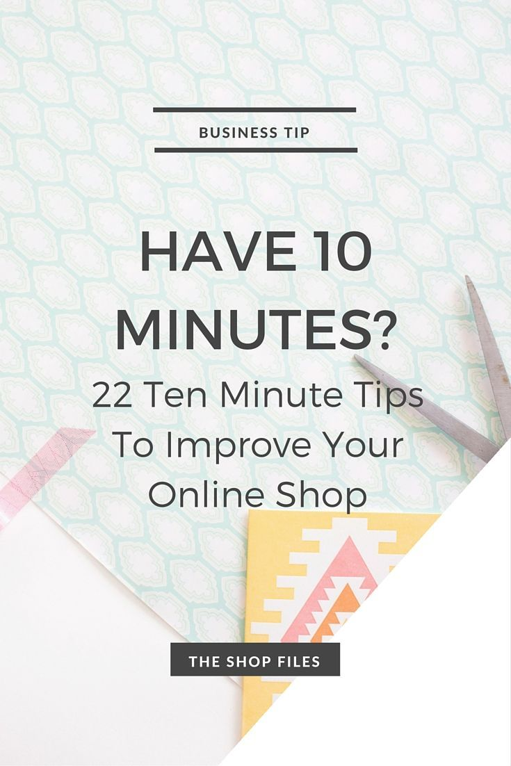 10 Minute Tips to Improve Your Online Shop | Business, Shopping and ...