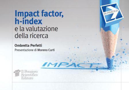 """""""Impact factor, h-index e la valutazione della ricerca"""", Ombretta Perfetti"""