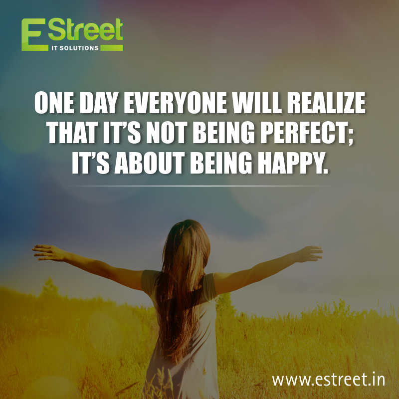 One Day Everyone Will Realize That It S Not Being Perfect Its About Being Happy Happiness Inspireothers Philosophy Quotes Be Perfect