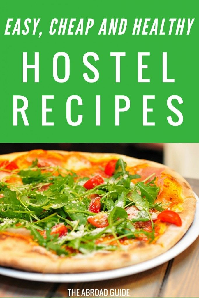 6 Easy, Cheap, and Healthy Hostel Meals | The Abroad Guide | Cheap healthy meals, Cheap dinner recipes, Cheap healthy
