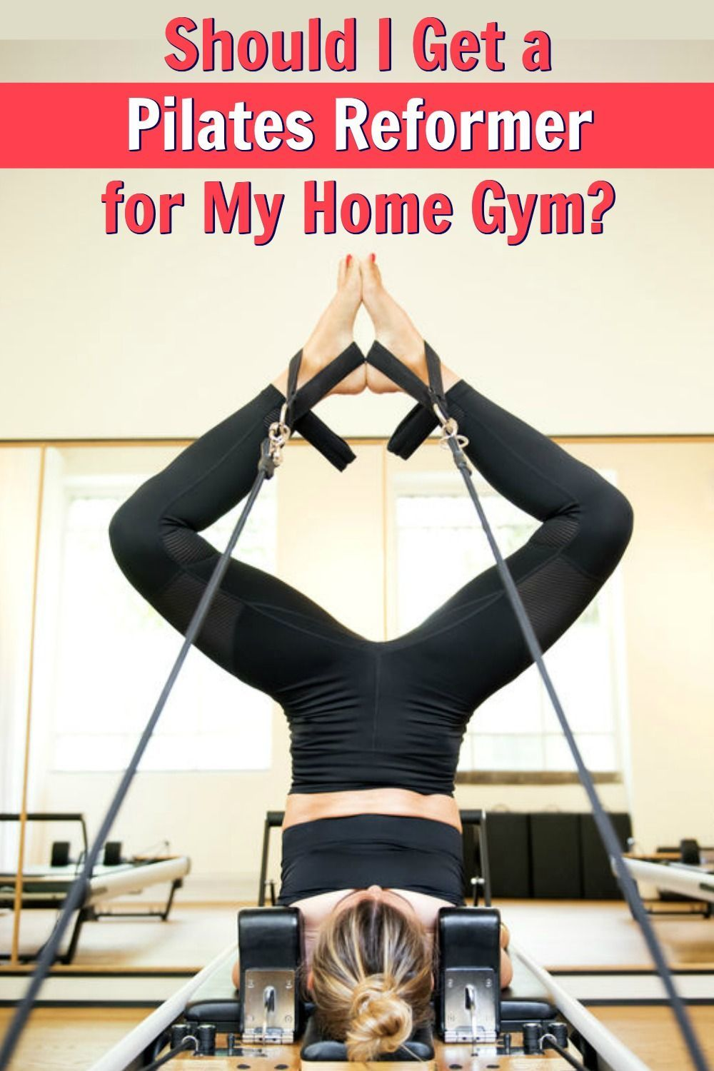 Should you get a Pilates reformer for your home gym? Click-through to see how to determine if the ap...