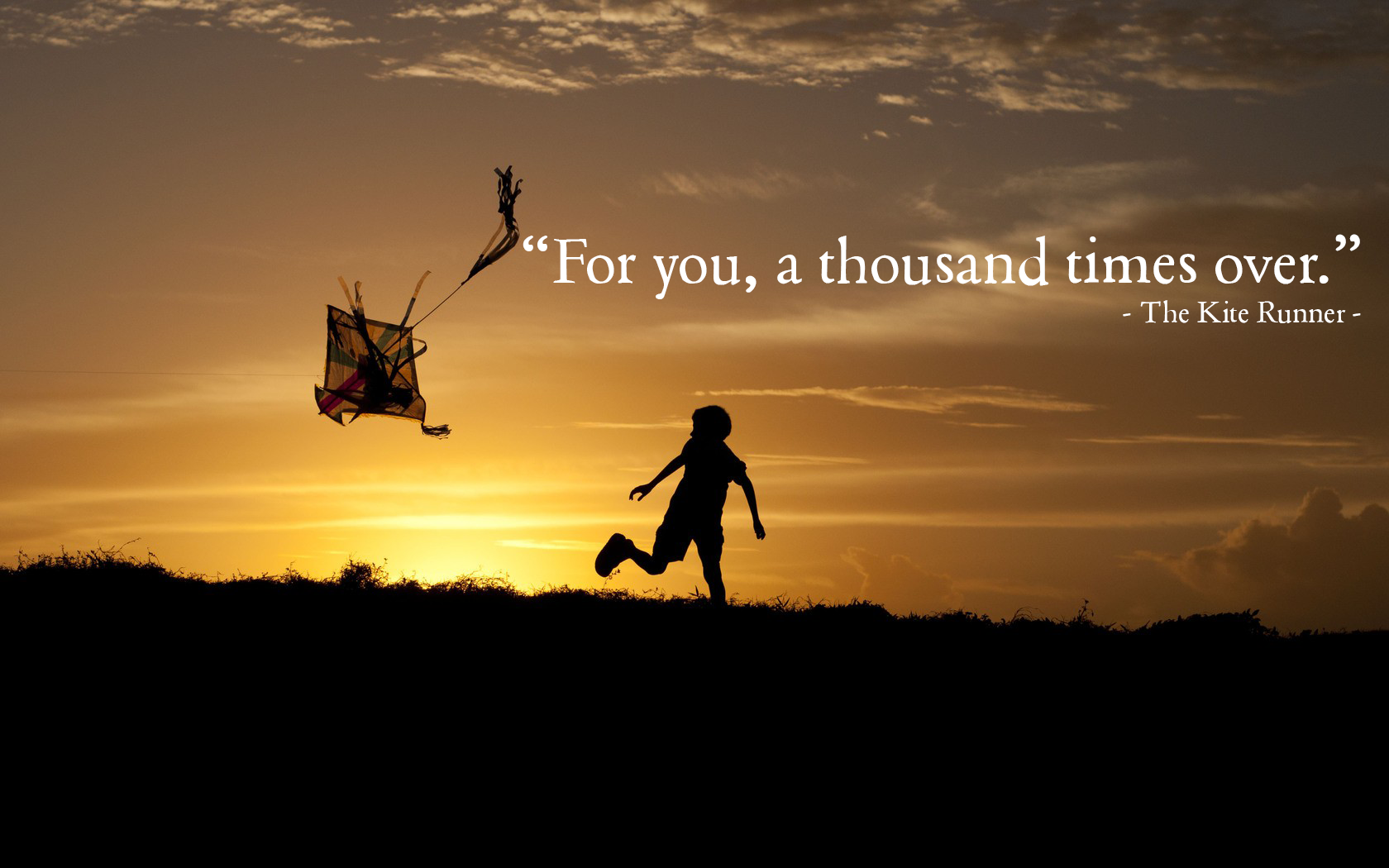 """""""For you, a thousand times over"""" The kite runner quotes"""