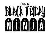 Ich bin ein Black Friday Ninja | SVG DXF EPS PNG Cut-Dateien – #bin #Black #blac…