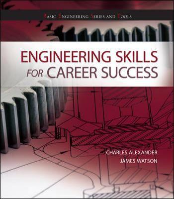 Engineering skills for career success / Charles K. Alexander, James A. Watson.