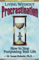 Living Without Procrastination: How to Stop Postponing Your Life