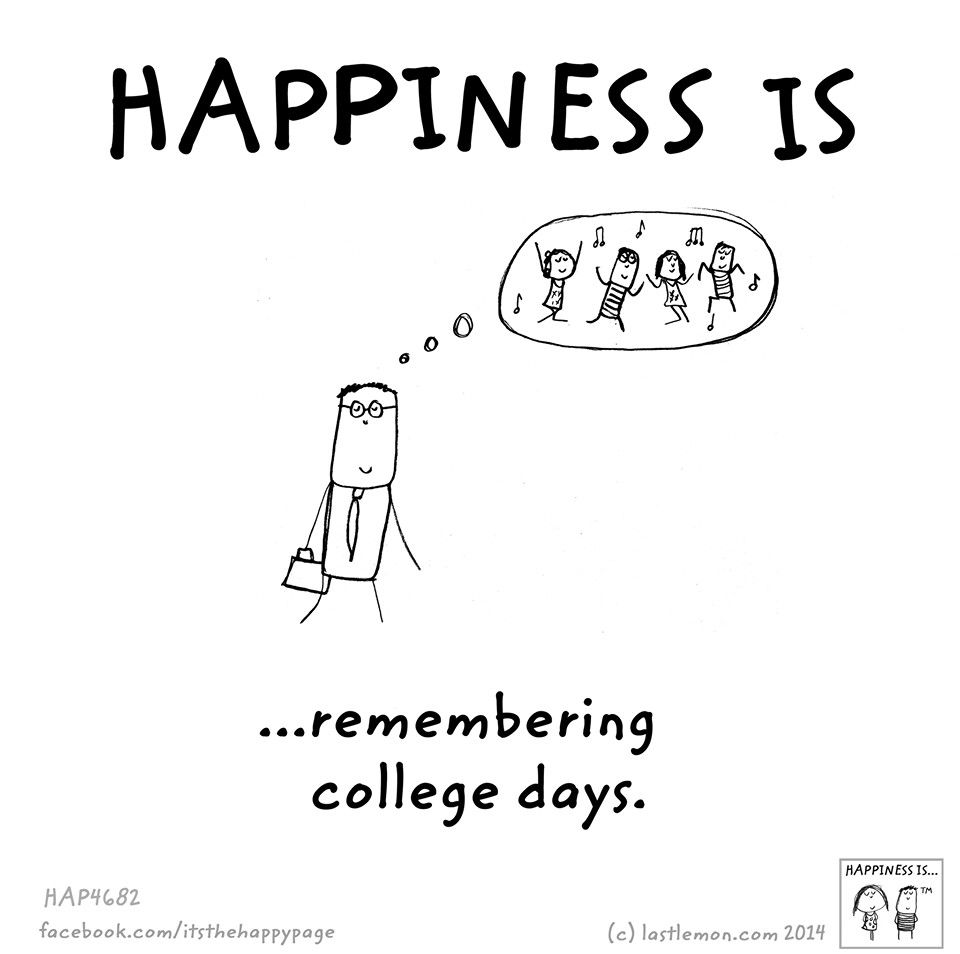 Happiness Is Remembering College Days Life Quotes Graduation Quotes Funny School Life Quotes