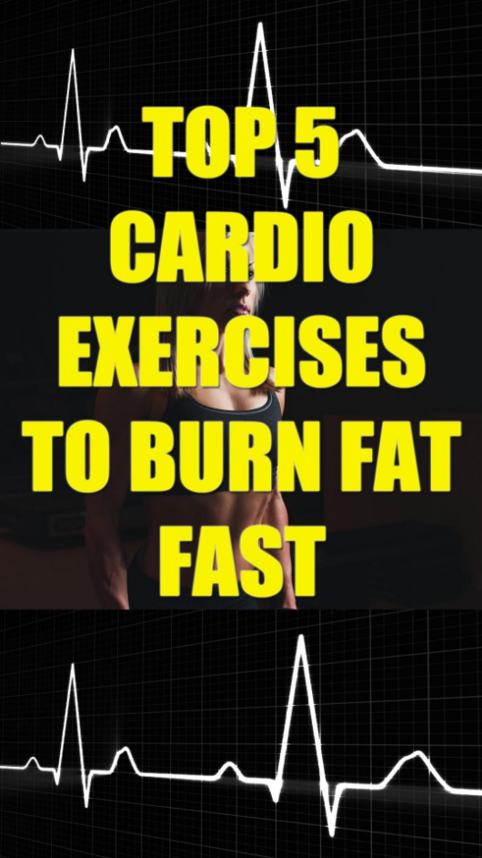 TOP 5 CARDIO EXERCISES TO BURN FAT FAST