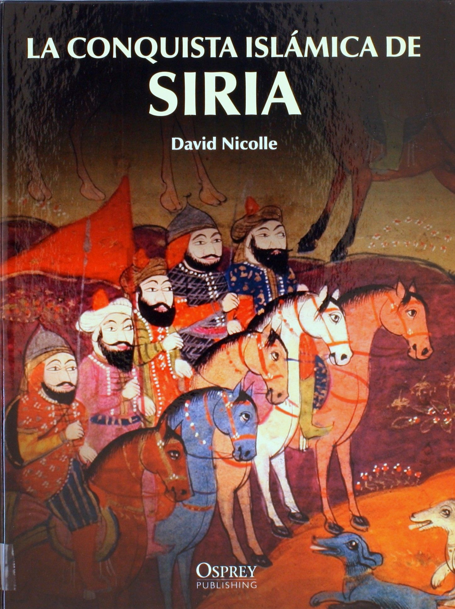 La conquista islámica de Siria, 2011   http://absysnet.bbtk.ull.es/cgi-bin/abnetopac01?TITN=504224