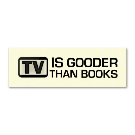 Tv is gooder than books funny bookmark mini business card car bumper stickerstvbusiness