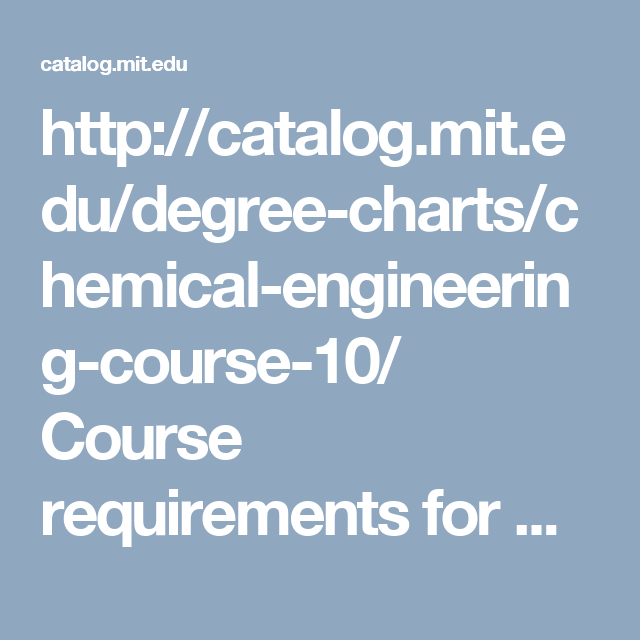 http://catalog.mit.edu/degree-charts/chemical-engineering-course ...